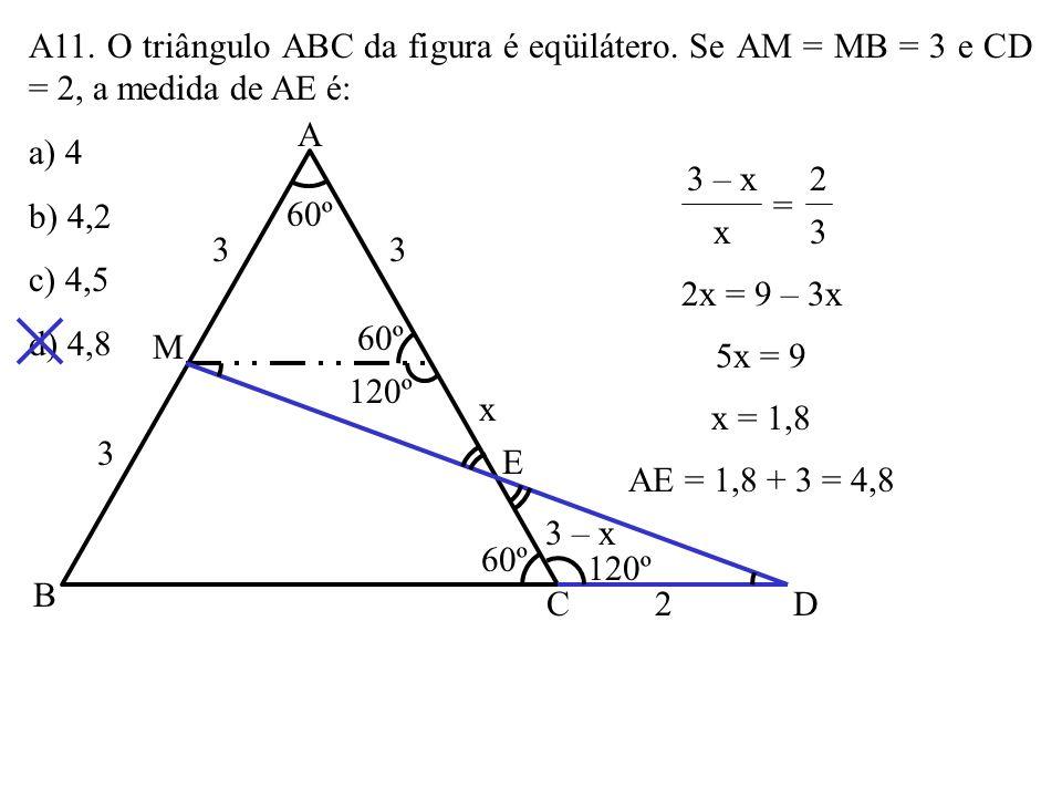A11. O triângulo ABC da figura é eqüilátero