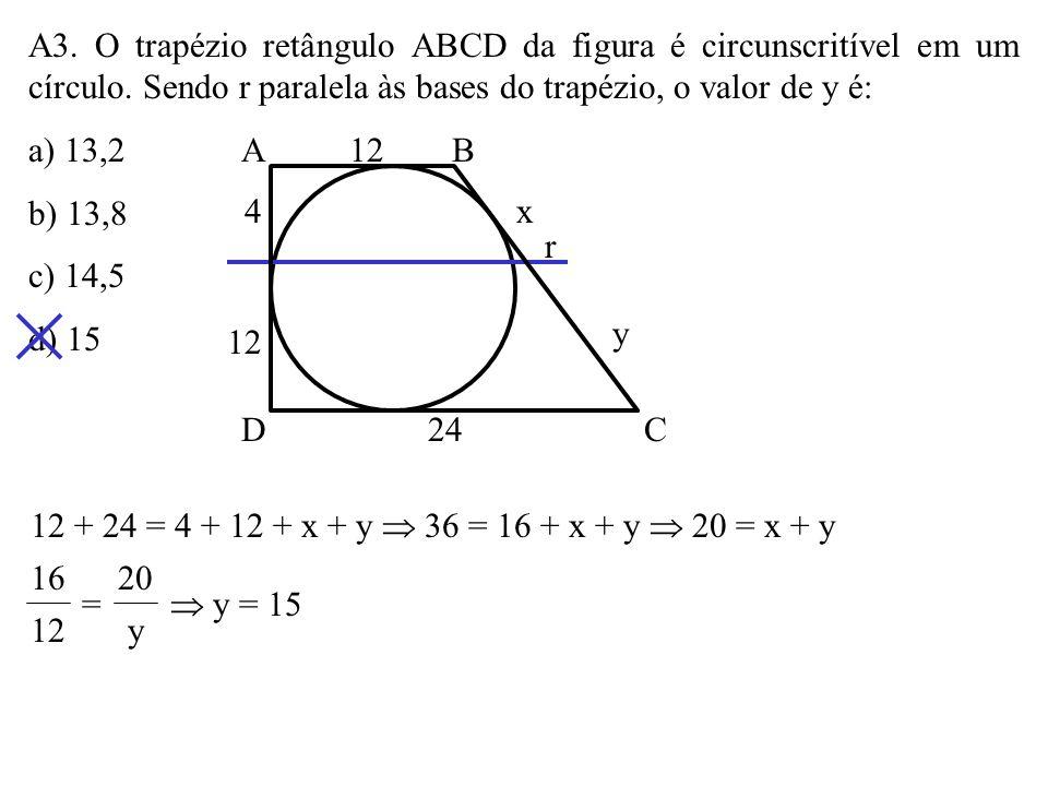 A3. O trapézio retângulo ABCD da figura é circunscritível em um círculo. Sendo r paralela às bases do trapézio, o valor de y é: