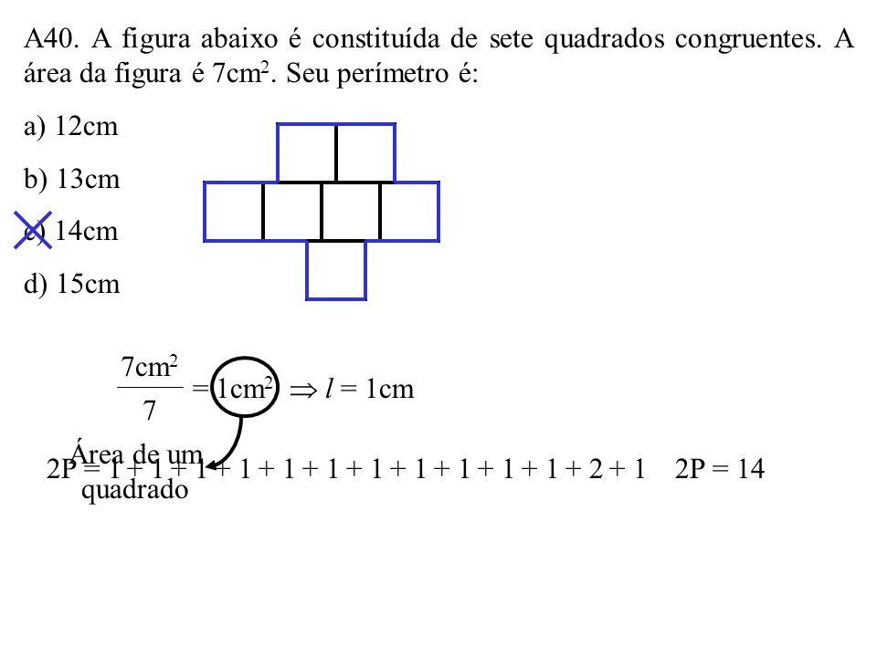 A40. A figura abaixo é constituída de sete quadrados congruentes