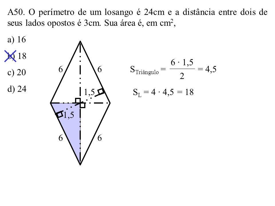 A50. O perímetro de um losango é 24cm e a distância entre dois de seus lados opostos é 3cm. Sua área é, em cm2,