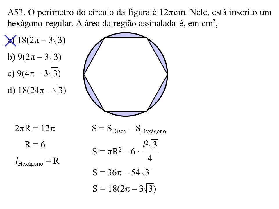 A53. O perímetro do círculo da figura é 12cm