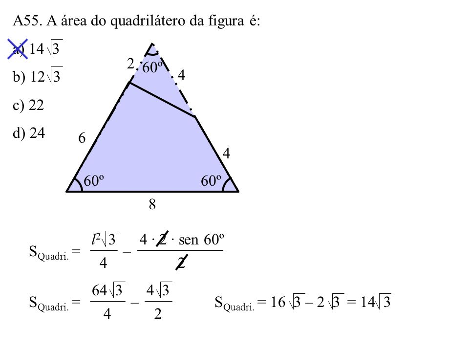 A55. A área do quadrilátero da figura é: