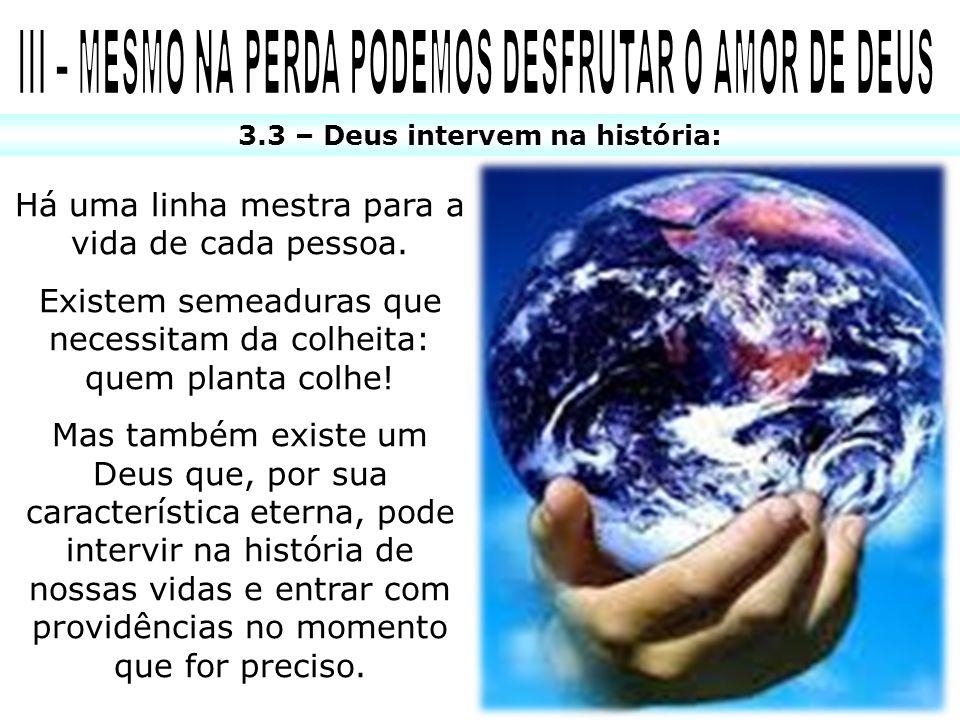 III – MESMO NA PERDA PODEMOS DESFRUTAR O AMOR DE DEUS