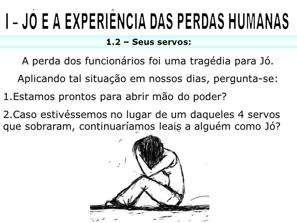 I – JÓ E A EXPERIÊNCIA DAS PERDAS HUMANAS