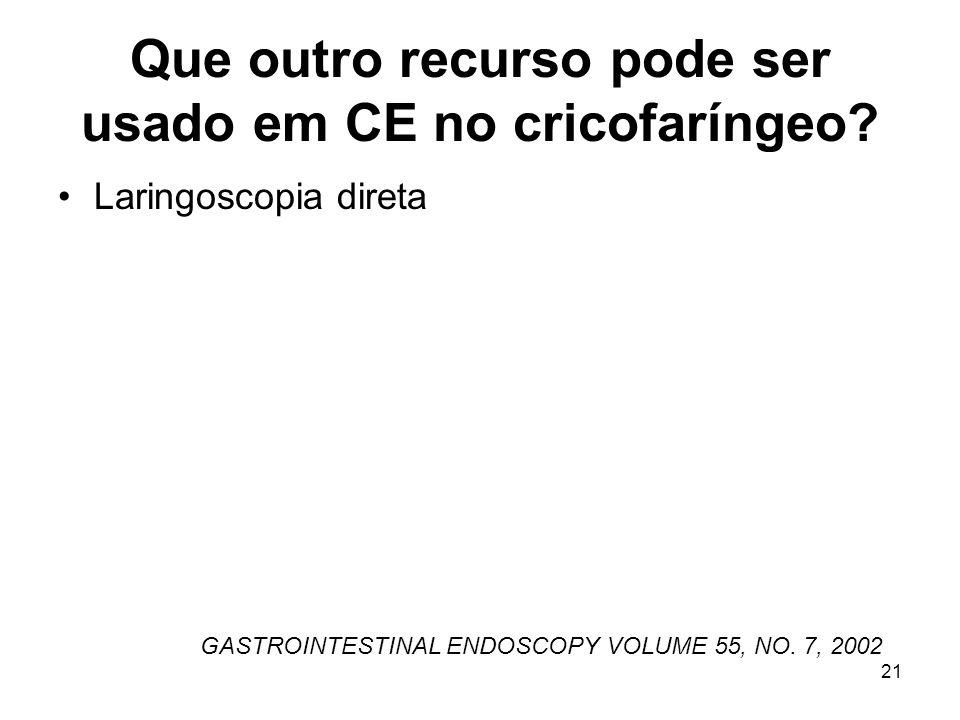 Que outro recurso pode ser usado em CE no cricofaríngeo