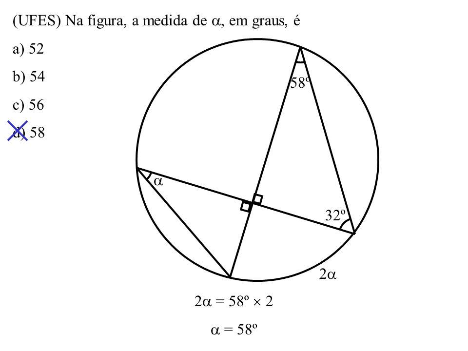 (UFES) Na figura, a medida de , em graus, é