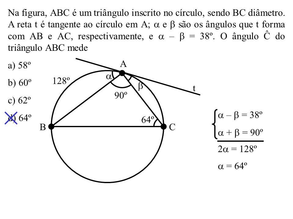Na figura, ABC é um triângulo inscrito no círculo, sendo BC diâmetro