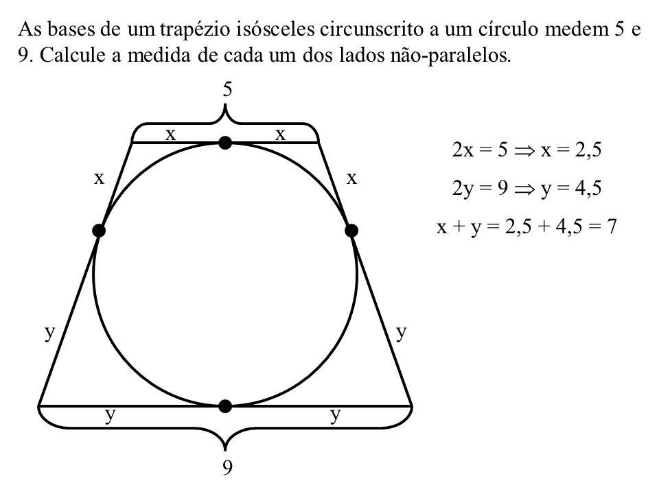 As bases de um trapézio isósceles circunscrito a um círculo medem 5 e 9. Calcule a medida de cada um dos lados não-paralelos.