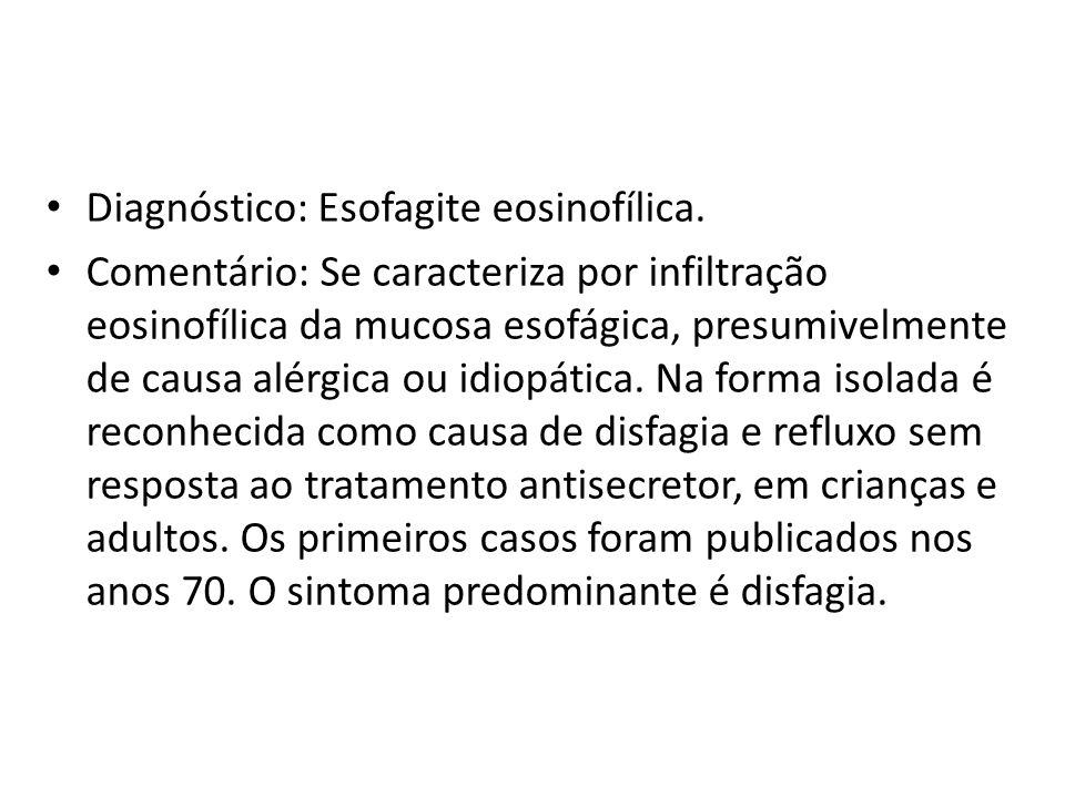 Diagnóstico: Esofagite eosinofílica.