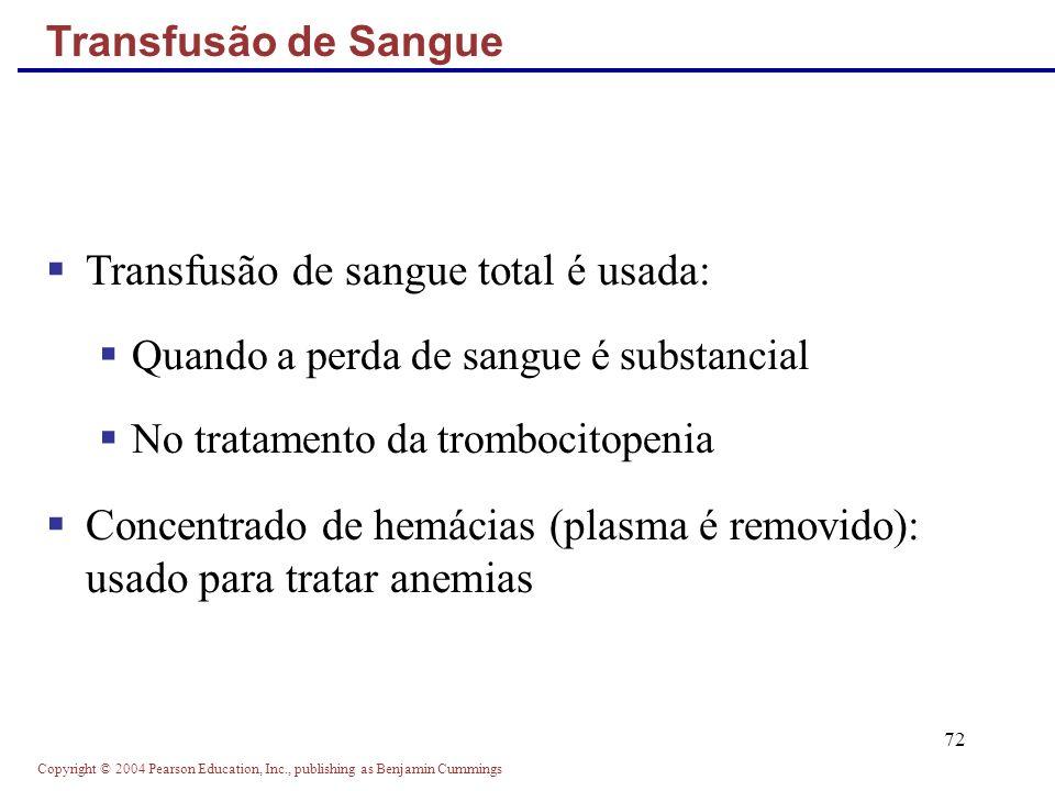 Transfusão de sangue total é usada: