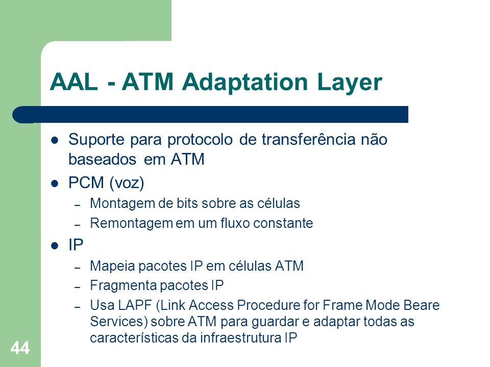 AAL - ATM Adaptation Layer