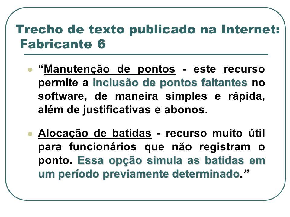Trecho de texto publicado na Internet: Fabricante 6