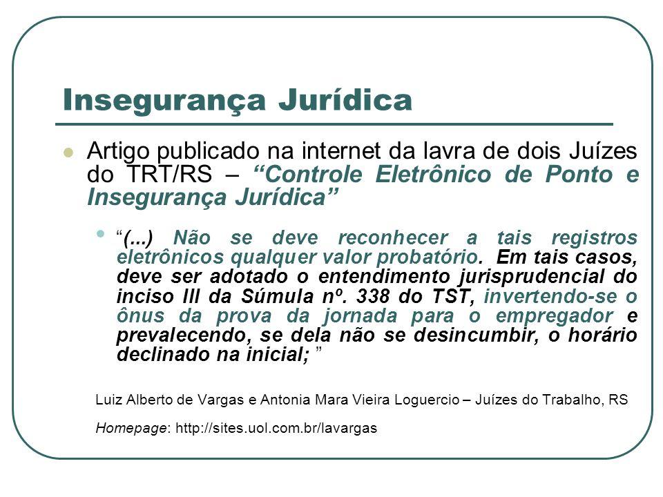 Insegurança Jurídica Artigo publicado na internet da lavra de dois Juízes do TRT/RS – Controle Eletrônico de Ponto e Insegurança Jurídica