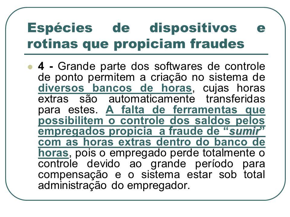Espécies de dispositivos e rotinas que propiciam fraudes
