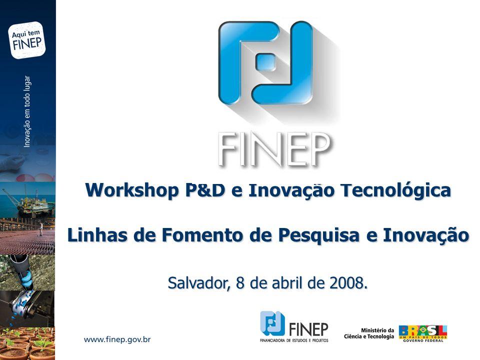 Workshop P&D e Inovação Tecnológica Linhas de Fomento de Pesquisa e Inovação