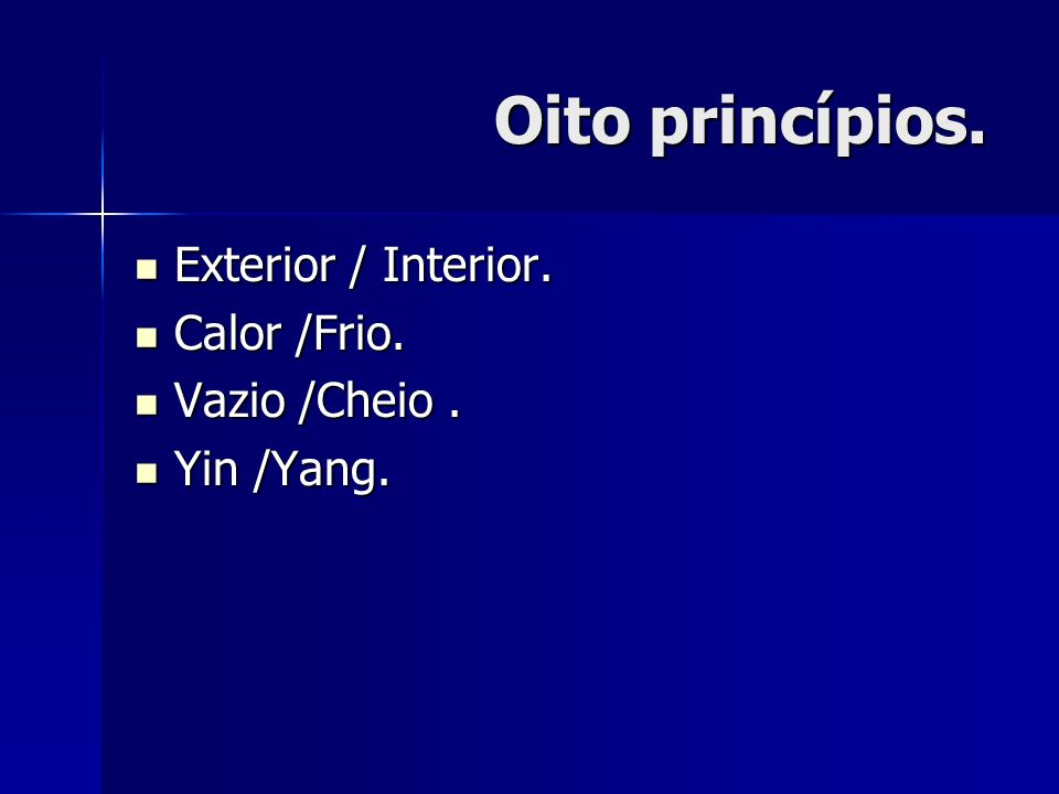 Oito princípios. Exterior / Interior. Calor /Frio. Vazio /Cheio .