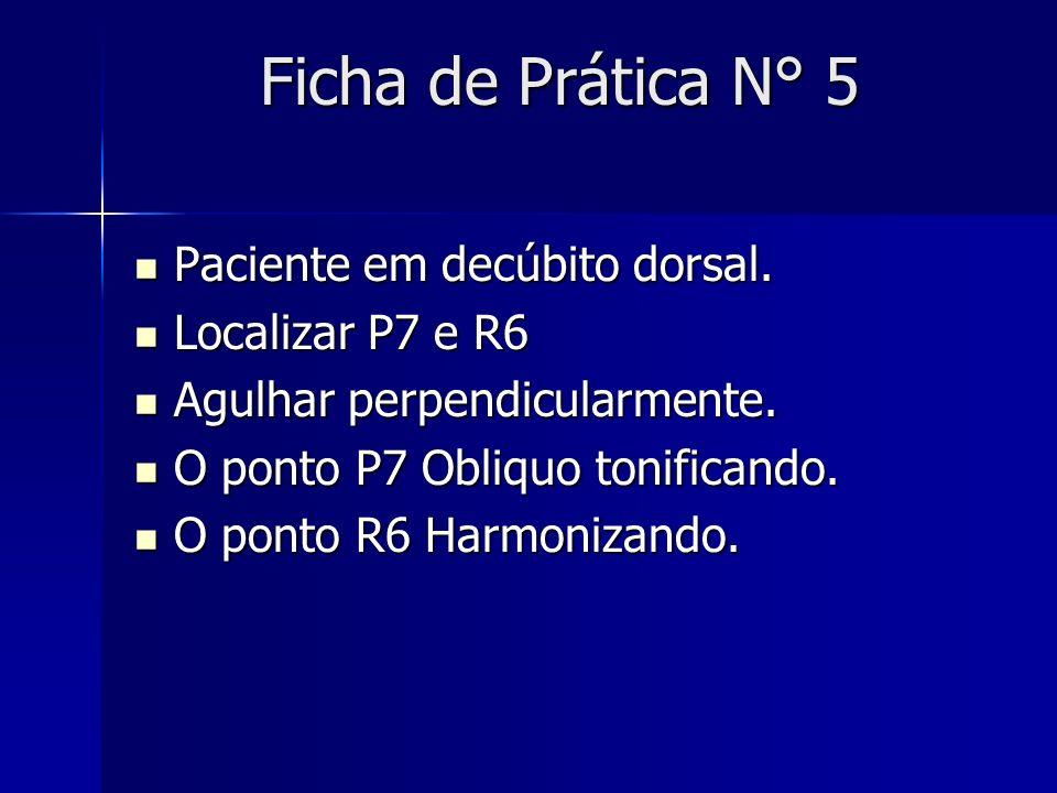 Ficha de Prática N° 5 Paciente em decúbito dorsal. Localizar P7 e R6