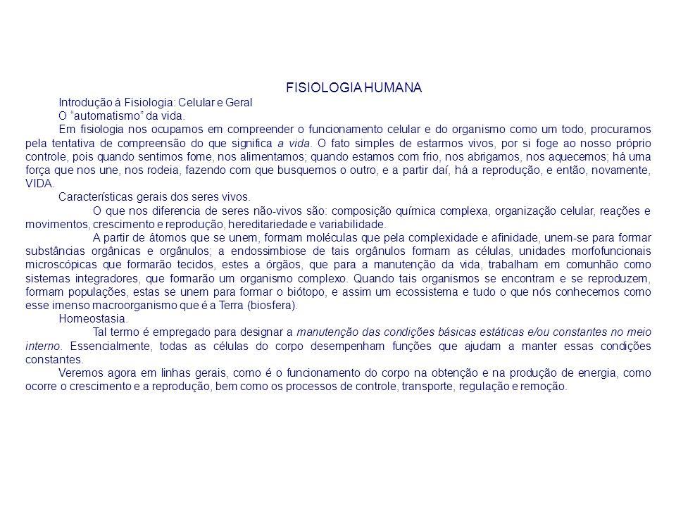 FISIOLOGIA HUMANA Introdução à Fisiologia: Celular e Geral
