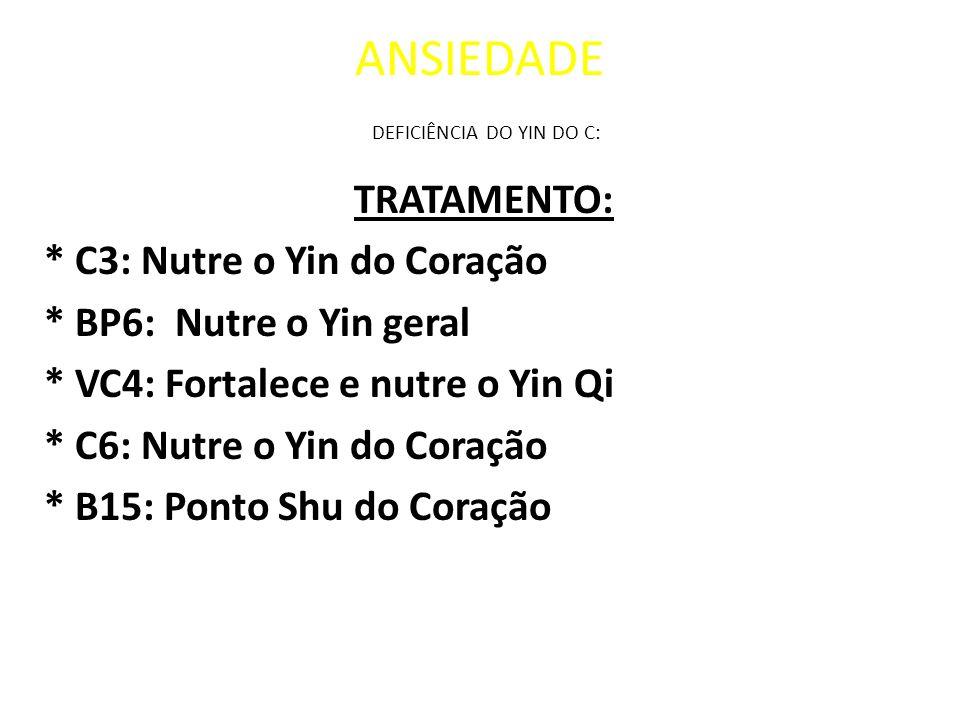 ANSIEDADE DEFICIÊNCIA DO YIN DO C: