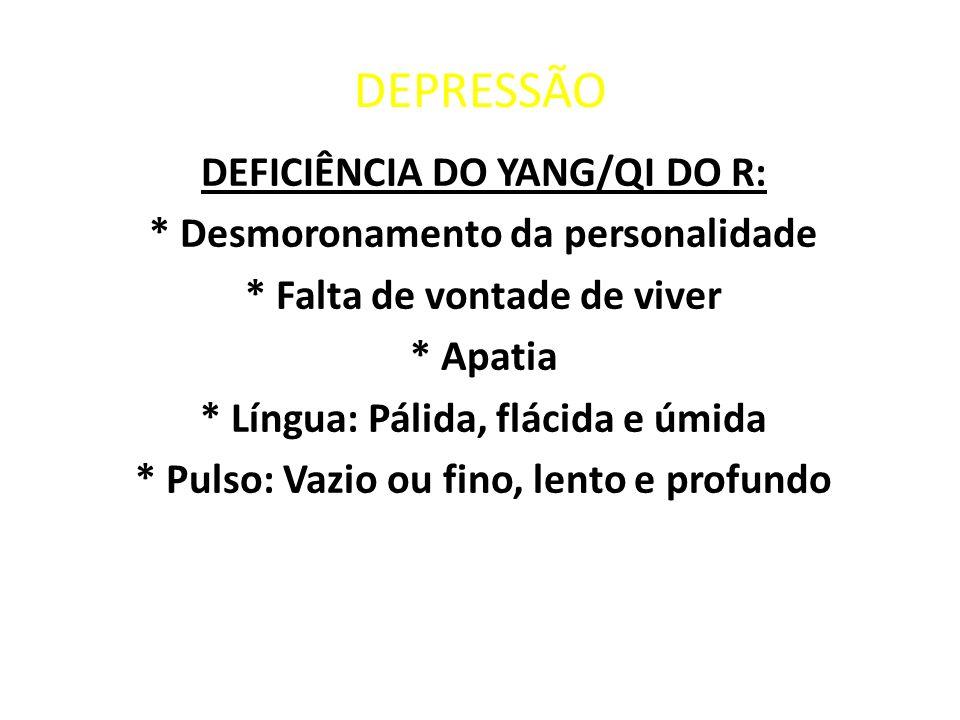 DEPRESSÃO DEFICIÊNCIA DO YANG/QI DO R: