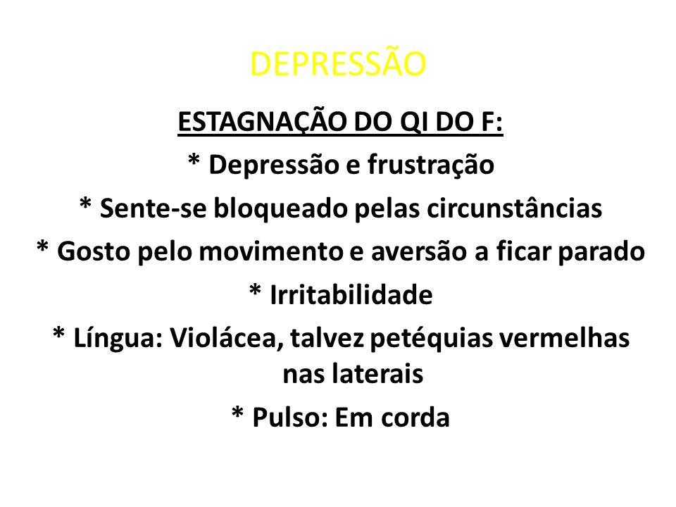 DEPRESSÃO ESTAGNAÇÃO DO QI DO F: * Depressão e frustração