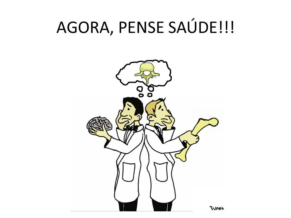 AGORA, PENSE SAÚDE!!!