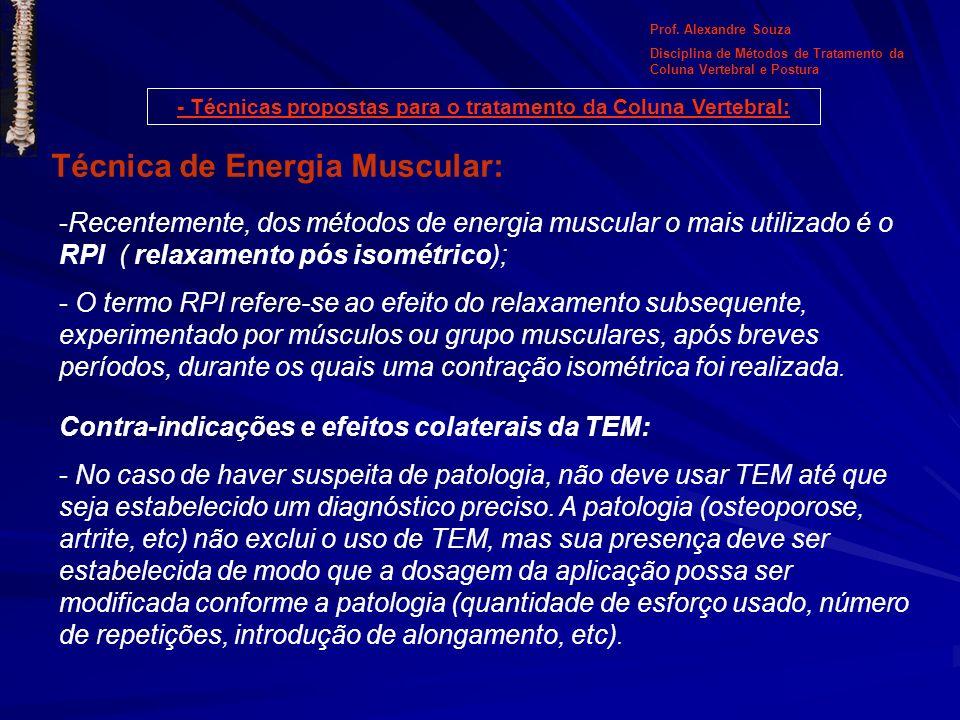 - Técnicas propostas para o tratamento da Coluna Vertebral: