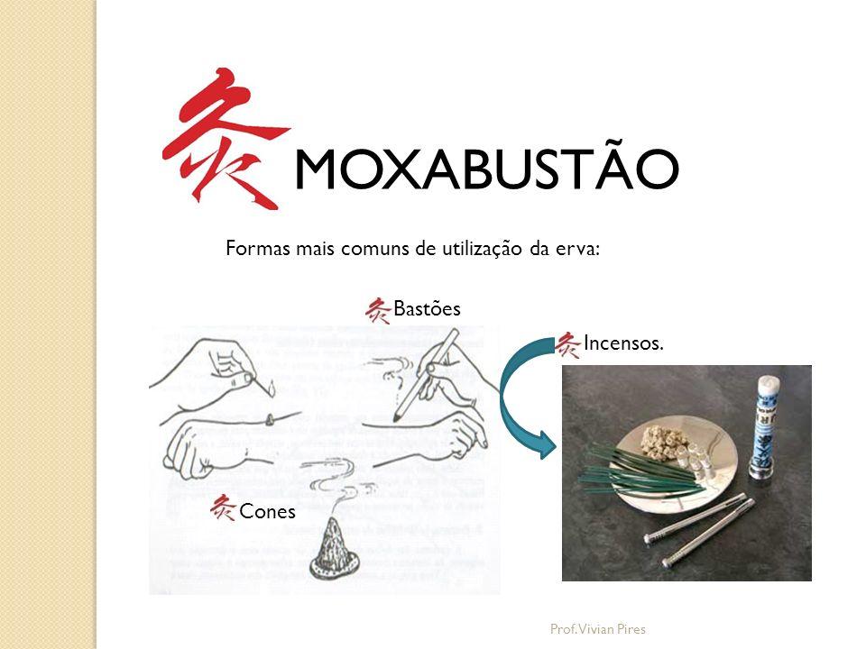 MOXABUSTÃO Formas mais comuns de utilização da erva: Bastões Incensos.