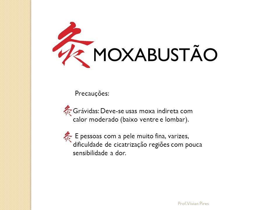 MOXABUSTÃO Precauções: