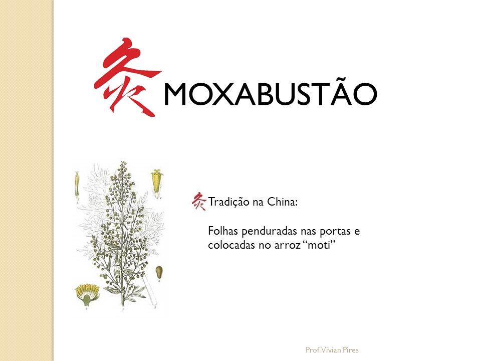 MOXABUSTÃO Tradição na China: