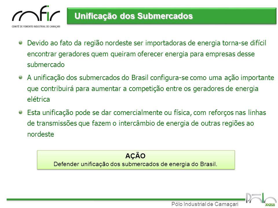 Defender unificação dos submercados de energia do Brasil.