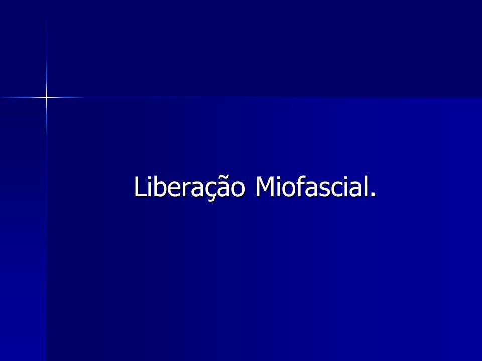Liberação Miofascial.