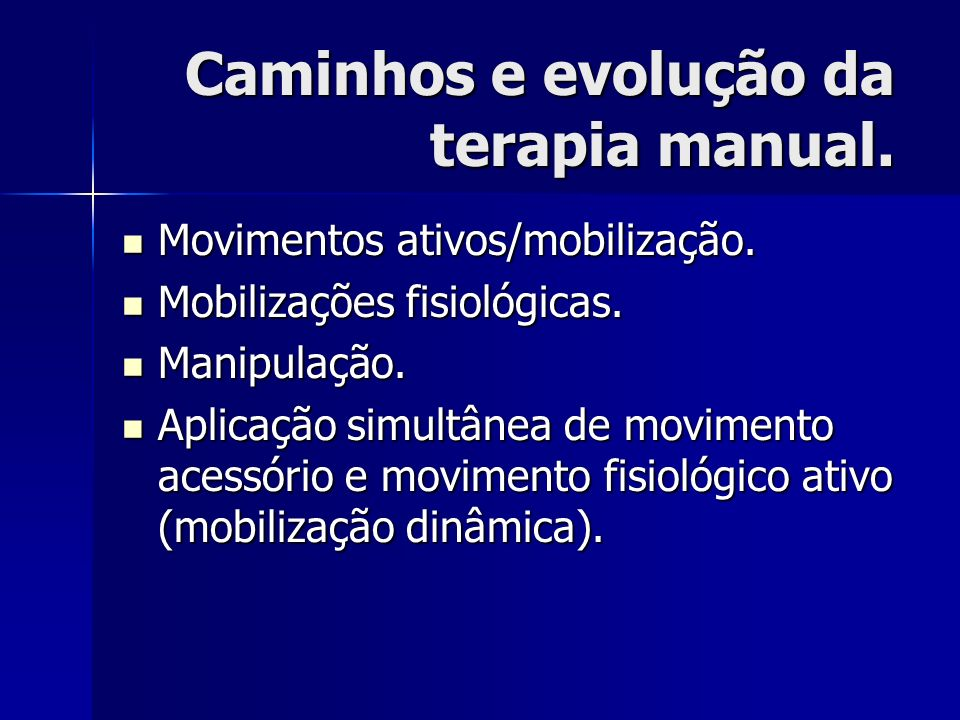 Caminhos e evolução da terapia manual.