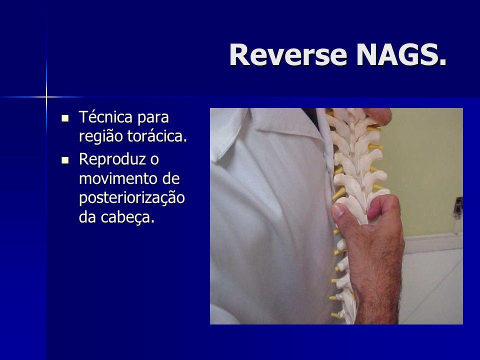Reverse NAGS. Técnica para região torácica.