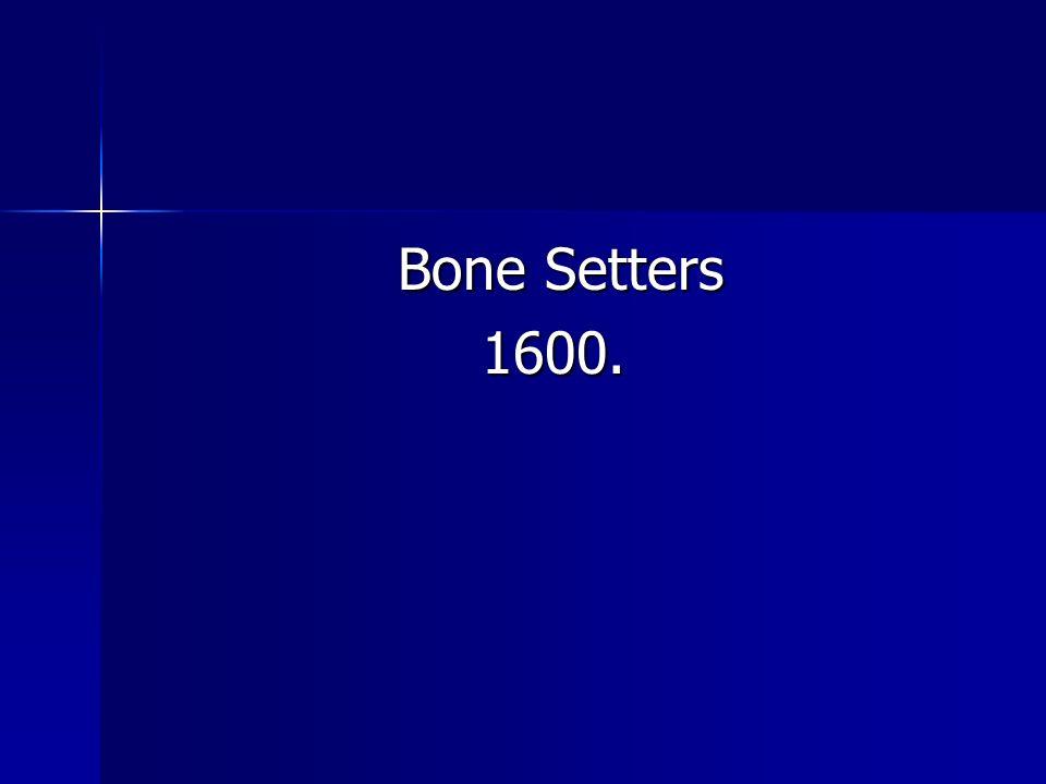Bone Setters 1600.