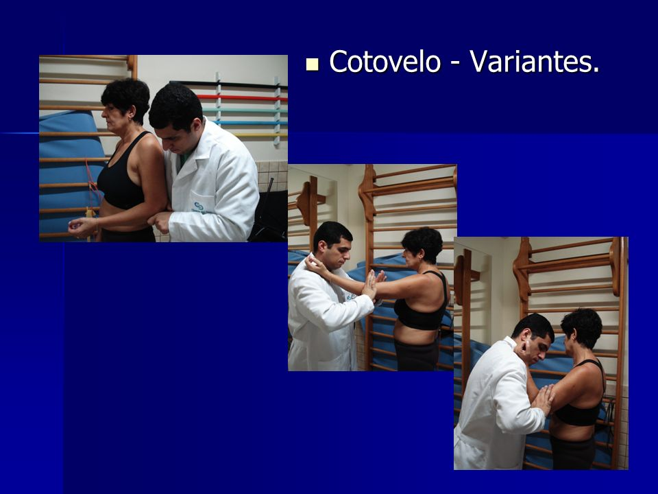 Cotovelo - Variantes.
