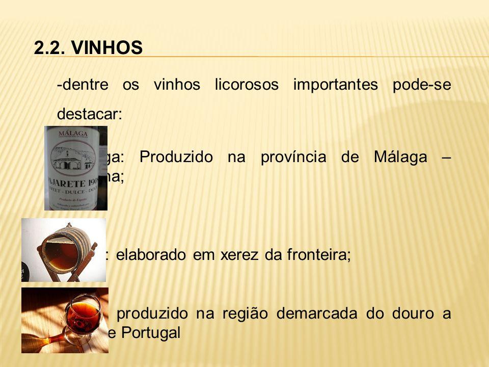 2.2. VINHOS dentre os vinhos licorosos importantes pode-se destacar: