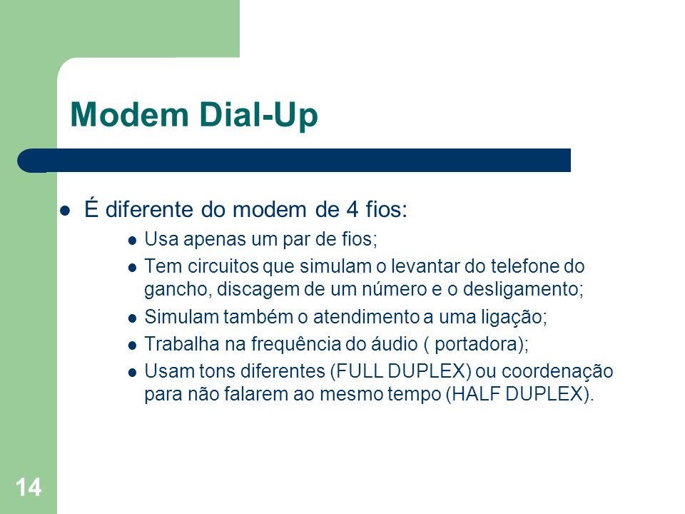 Modem Dial-Up É diferente do modem de 4 fios: