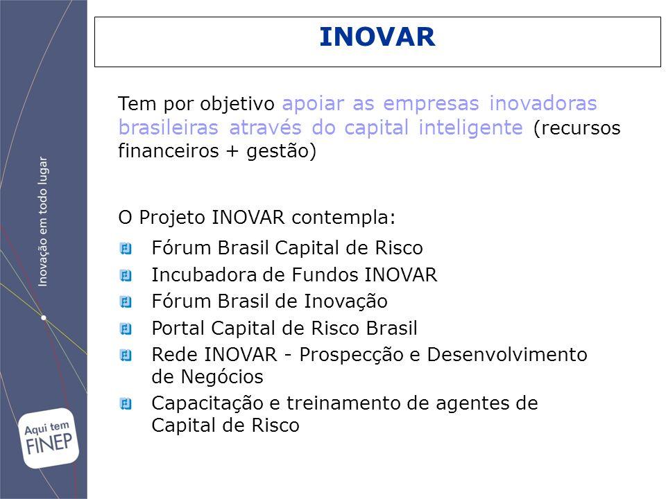 INOVARTem por objetivo apoiar as empresas inovadoras brasileiras através do capital inteligente (recursos financeiros + gestão)