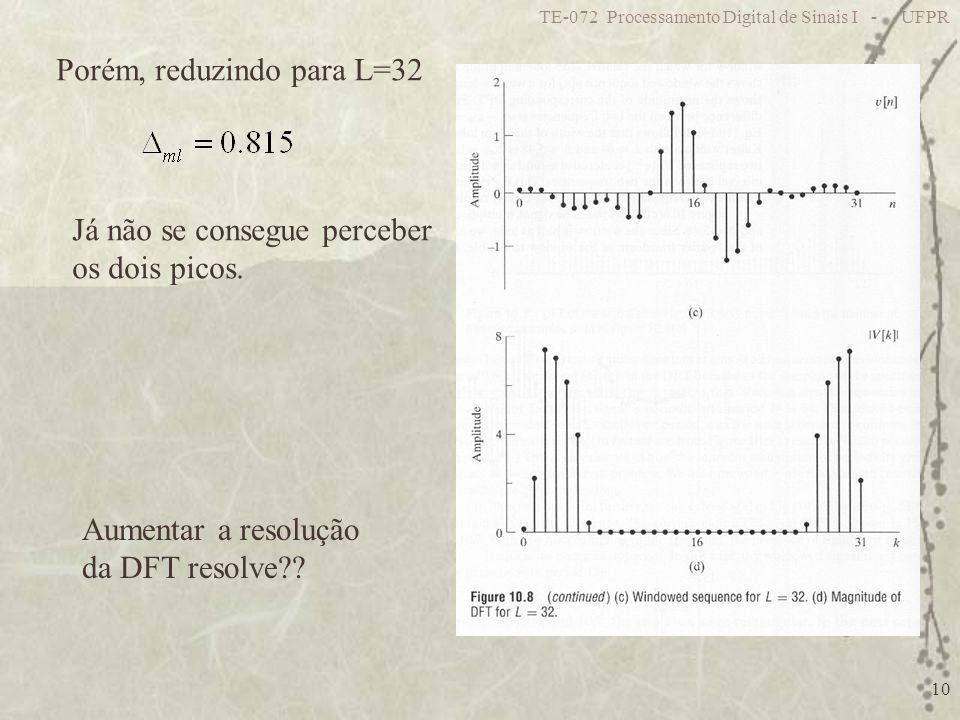 Porém, reduzindo para L=32
