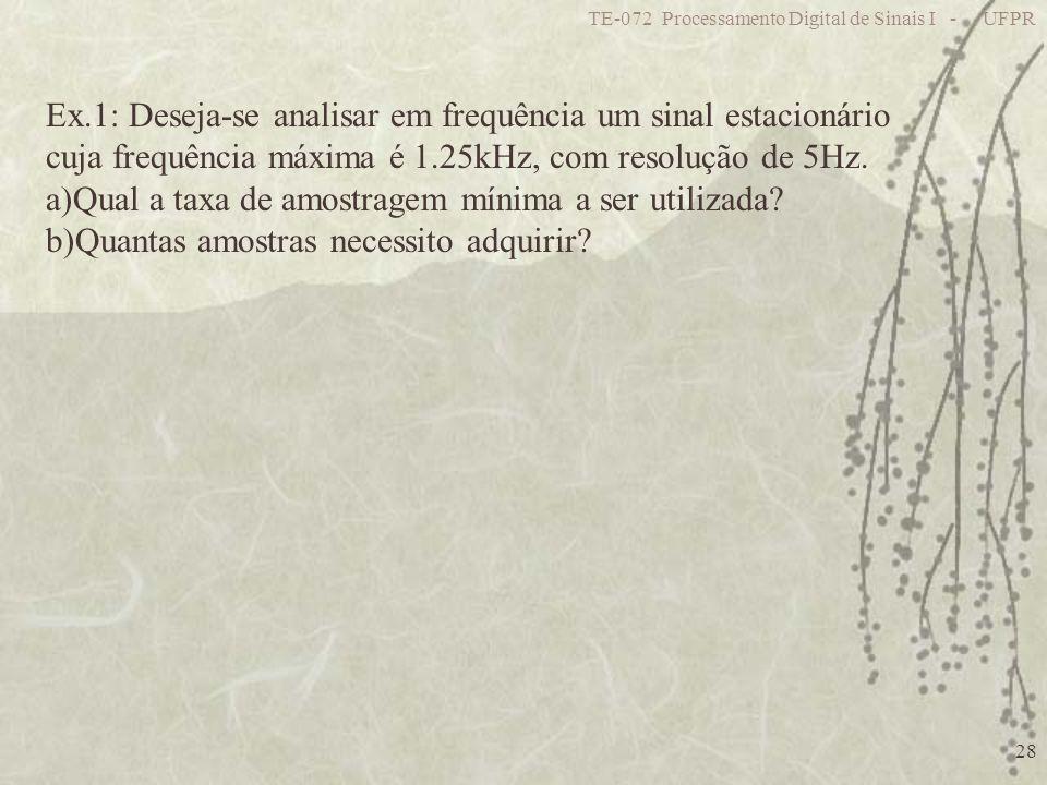 Ex.1: Deseja-se analisar em frequência um sinal estacionário