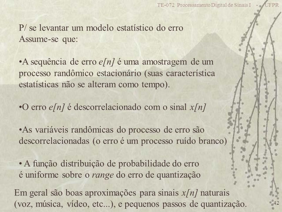 P/ se levantar um modelo estatístico do erro Assume-se que: