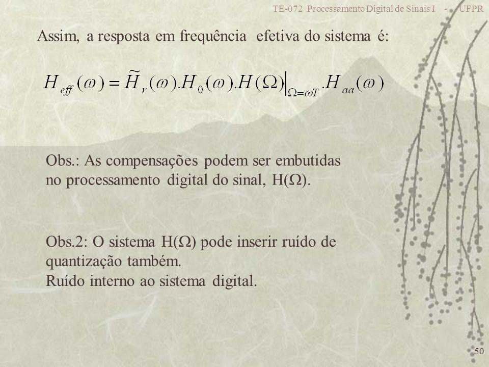 Assim, a resposta em frequência efetiva do sistema é: