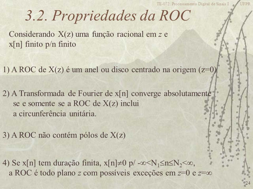 3.2. Propriedades da ROC Considerando X(z) uma função racional em z e