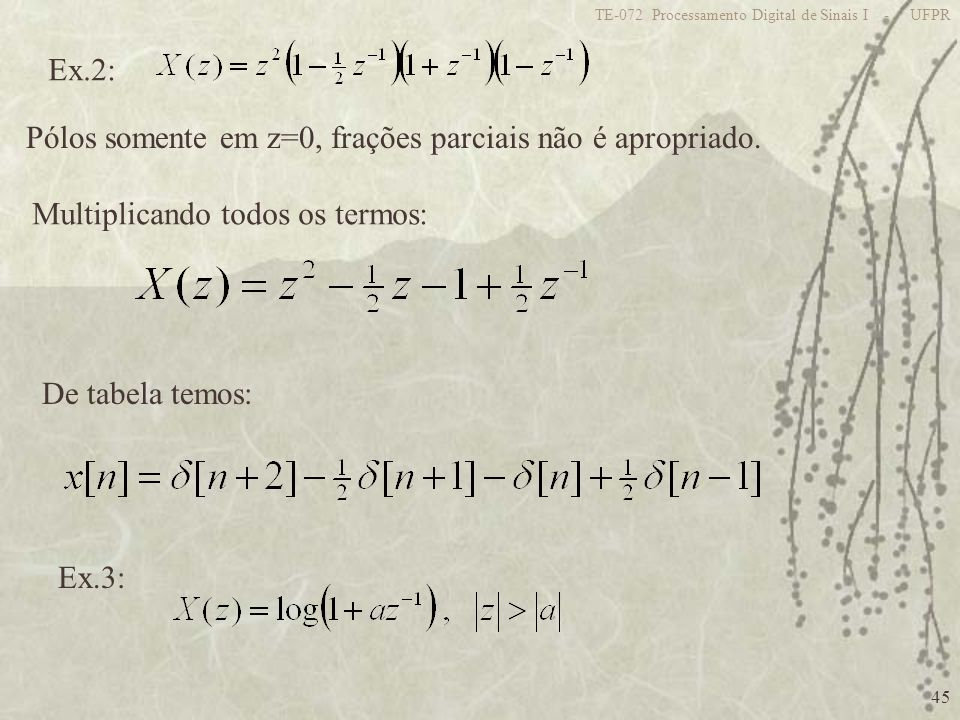 Pólos somente em z=0, frações parciais não é apropriado.