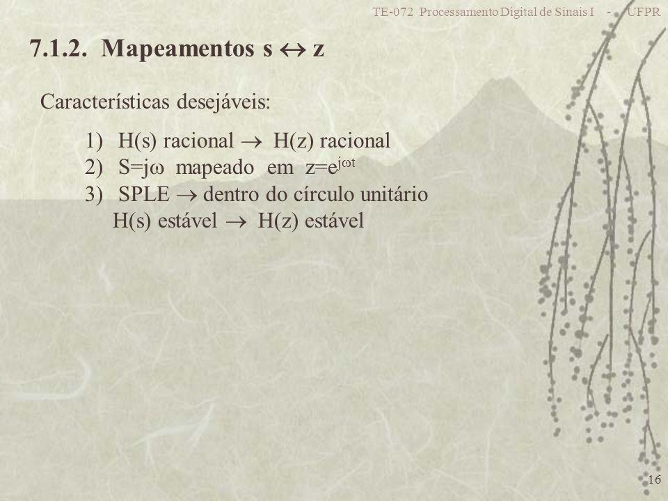 7.1.2. Mapeamentos s  z Características desejáveis: