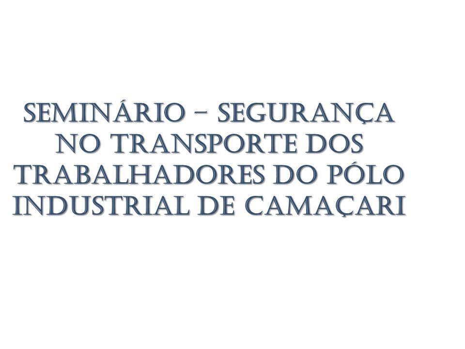 Seminário – Segurança no Transporte dos Trabalhadores do Pólo Industrial de Camaçari