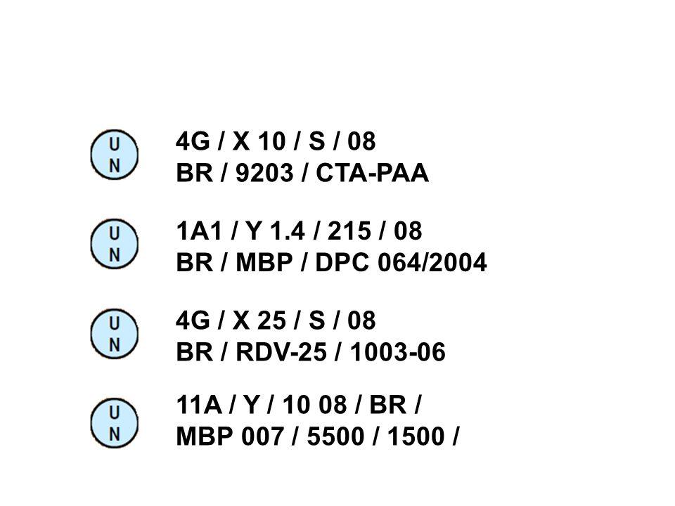 4G / X 10 / S / 08BR / 9203 / CTA-PAA. 1A1 / Y 1.4 / 215 / 08. BR / MBP / DPC 064/2004. 4G / X 25 / S / 08.