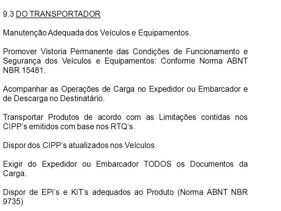 9.3 DO TRANSPORTADOR Manutenção Adequada dos Veículos e Equipamentos.