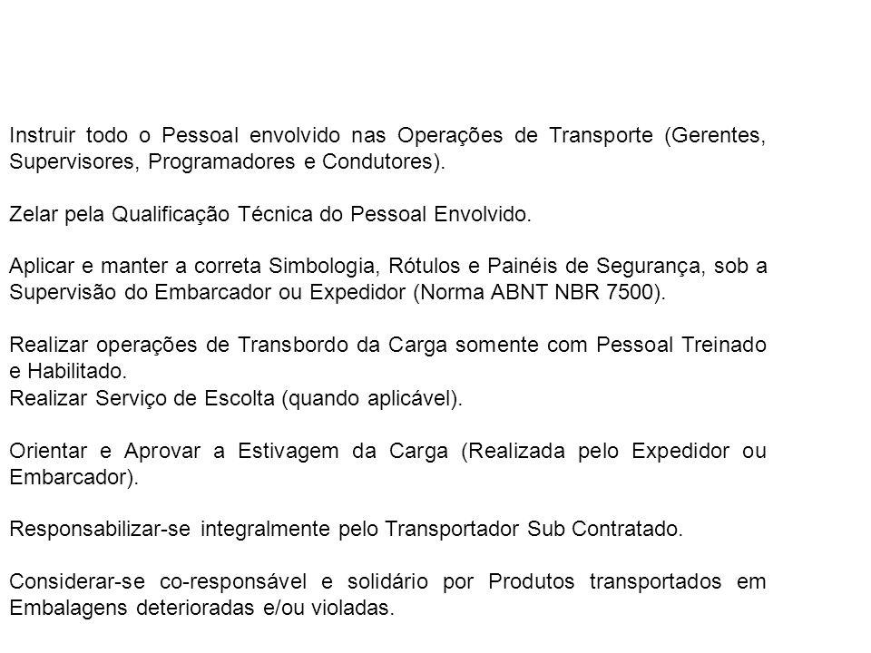 Instruir todo o Pessoal envolvido nas Operações de Transporte (Gerentes, Supervisores, Programadores e Condutores).